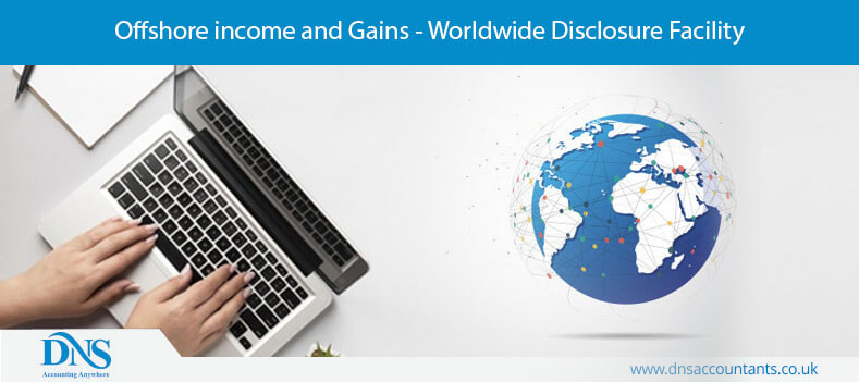 Offshore income and Gains - Worldwide Disclosure Facility