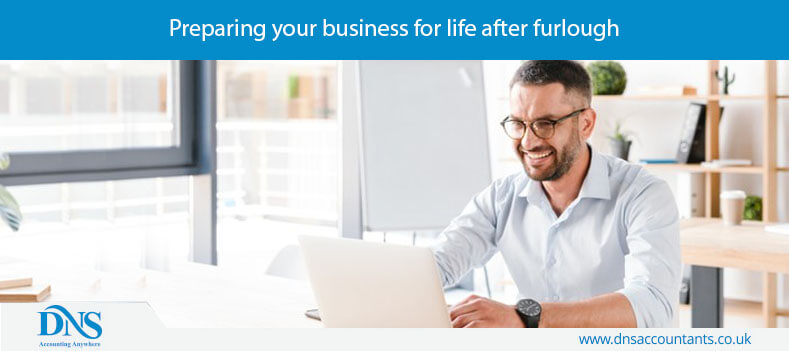 Preparing your business for life after furlough
