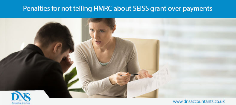 Penalties for not telling HMRC about SEISS grant over payments