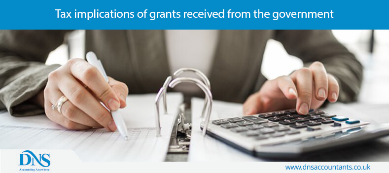 Tax implications of grants received from the government