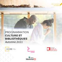 Programmation Culture et bibliothèques - Automne 2021