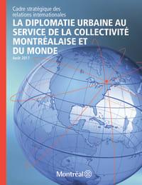 La diplomatie urbaine au service de la collectivité montréalaise et du monde