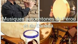 Musiques autochtones du Pérou et du Canada