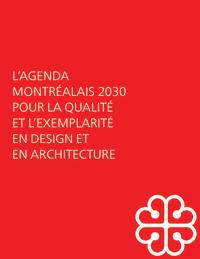 L'agenda montréalais 2030 pour la qualité et l'exemplarité en design et en architecture