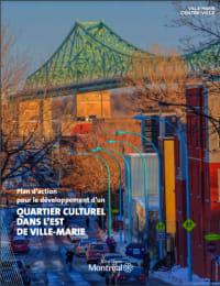Page couverture du Plan d'action pour le développement d'un quartier culturel dans l'est de Ville-Marie