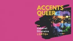 Affiche du cabaret littéraire Accents queer