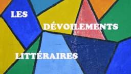 Image avec des figures géométriques colorées contenant le titre du spectacle Les dévoilements littéraires.