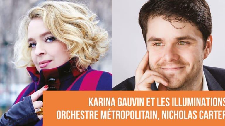 Orchestre métropolitain - Karina Gauvin et Les Illuminations.