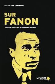 Sur Fanon, sous la direction de Bernard Magnier