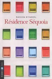 Résidence Séquoia : fragments de vie, de Rachida M'Faddel