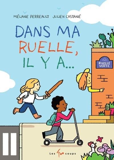 Dans ma ruelle, il y a…, de Mélanie Perreault, éditions Les 400 coups, 2020