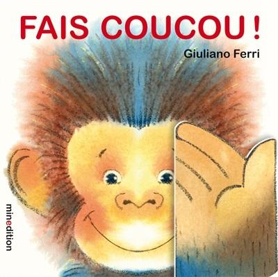 Fais coucou!, de Giuliano Ferri, Minedition, 2020
