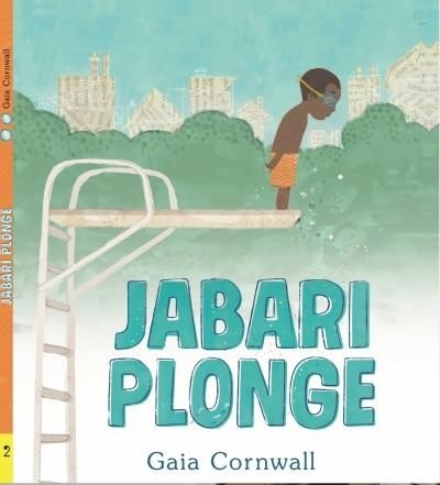 Jabari plonge, de Gaia Cornwall, éditions D'Eux, 2020