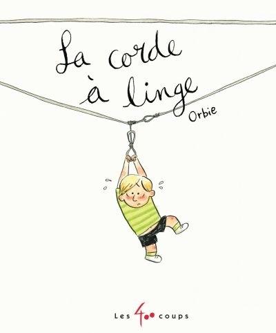 La corde à linge, de Orbie, éditions Les 400 coups, 2019
