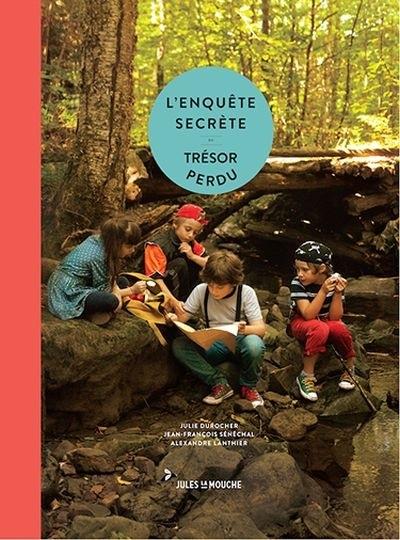 L'enquête secrète du trésor perdu, de Jean-François Sénéchal et Julie Durocher, éditions Jules la Mouche, 2017