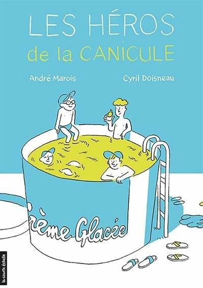 Les héros de la canicule, d'André Marois et Cyril Doisneau, éditions La courte échelle, 2019