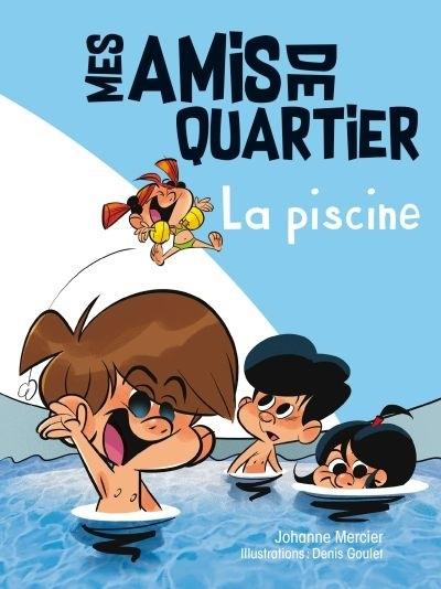 La piscine, de Johanne Mercier et Denis Goulet, éditions FouLire, 2018