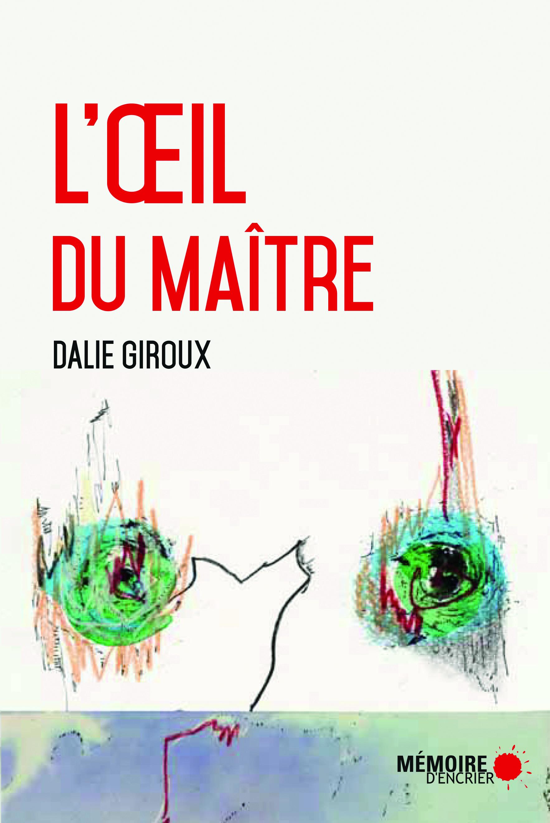 L'œil du maître, de Dalie Giroux, éditions Mémoire d'encrier