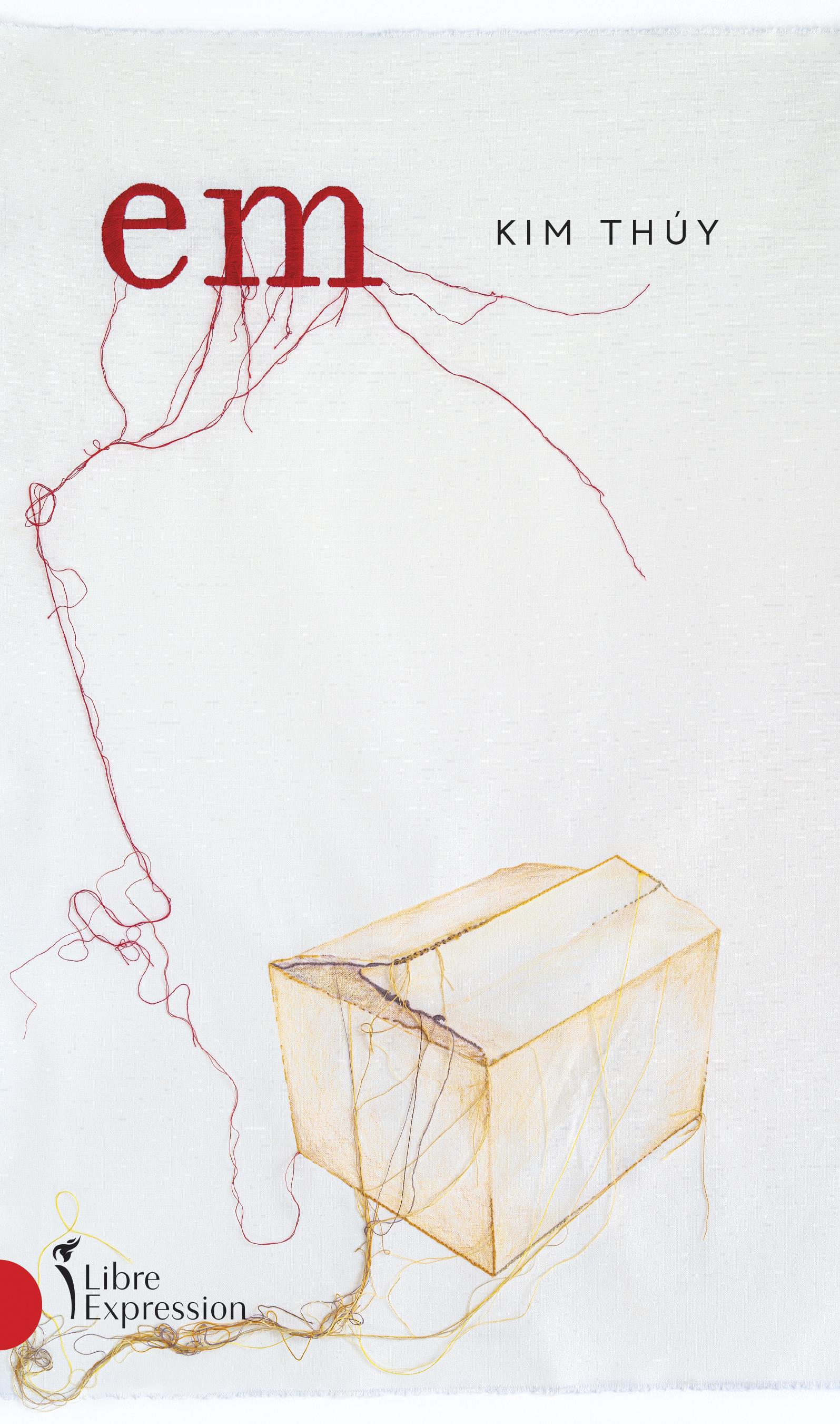 Em, de  Kim Thúy, éditions Libre Expression