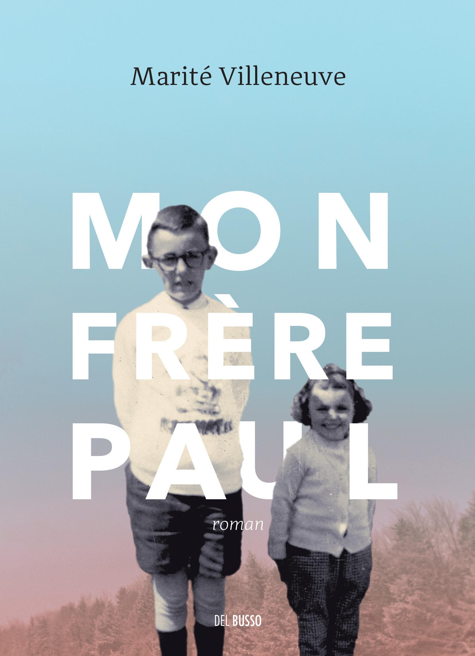 Mon frère Paul, de Marité Villeneuve, éditions Del Busso