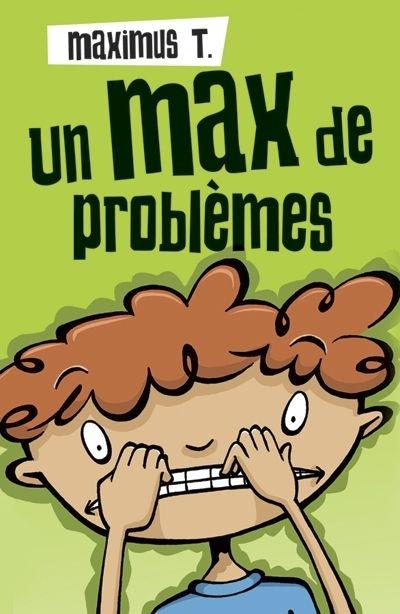 Maximus T. : Un max de problèmes, de L.M. Nicodemo (texte) et Graham Ross (illustrations)