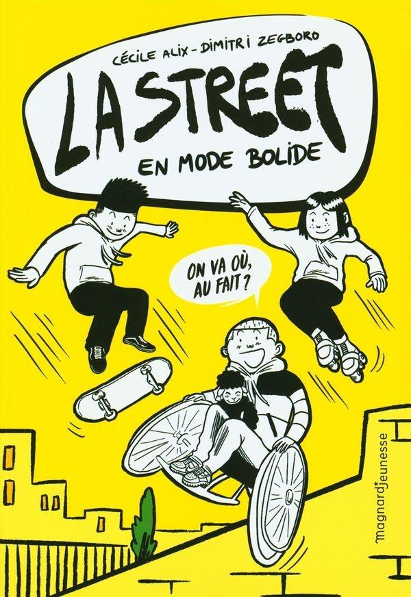 La street en mode bolide, de Cécile Alix (texte) et Dimitri Zegboro (illustrations)