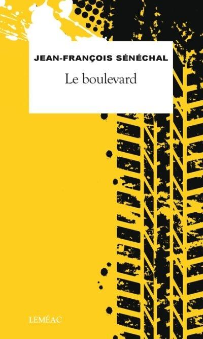 Le boulevard, de Jean-François Sénéchal (texte et illustrations)