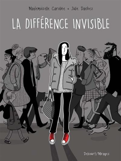 La différence invisible, de Julie Dachez (texte) et Mademoiselle Caroline (illustrations)