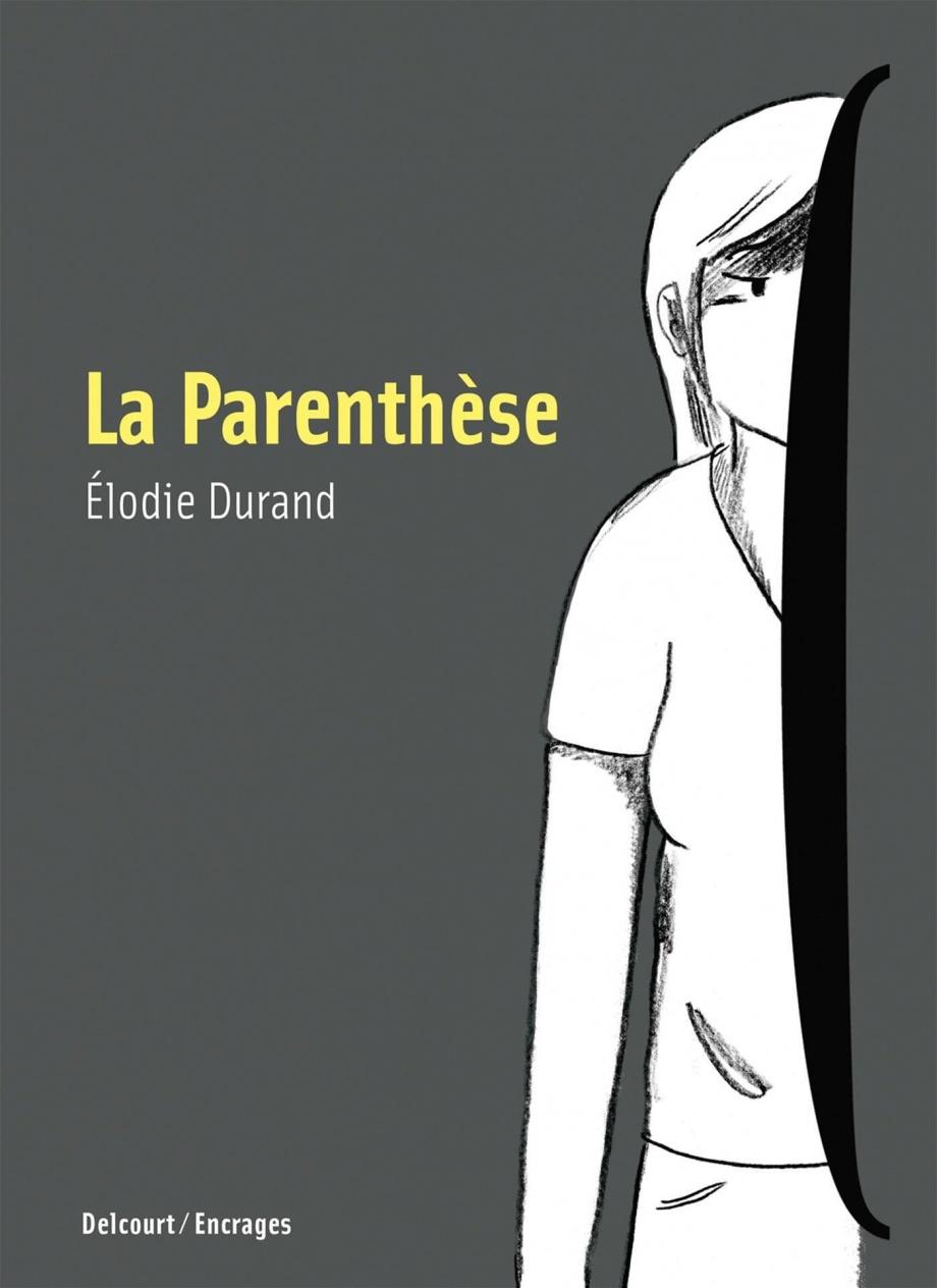 La parenthèse, d'Élodie Durand (texte et illustrations)