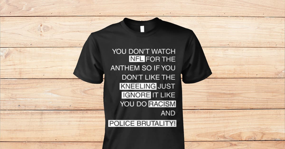 viralstyle.comyou dont watch nfl for the anthem tshirtcolin kaepernick you  dont watch nfl for the anthem so if you dont like the kneeling shirt 4592c40bc