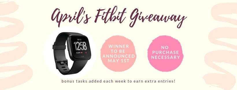 April Fitbit Versa Giveaway