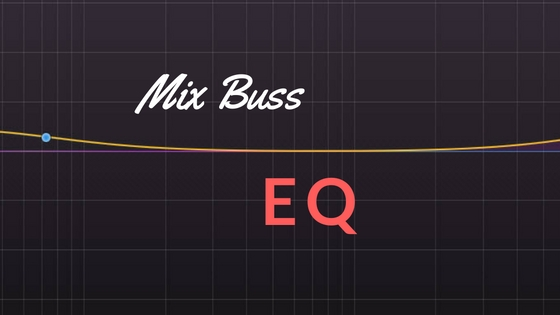 How to Use Mix Bus EQ