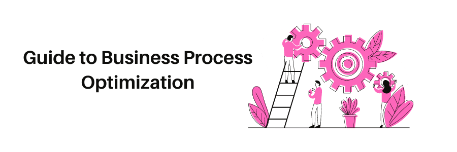 Guide to business process optimization