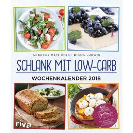 Schlank mit Low-Carb 2018 - Mit 52 saisonalen Low-Carb-Rezepten zur Traumfigur