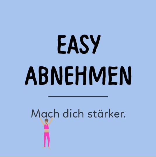 Zur Kategory Easy Abnehmen - Mach dich stärker