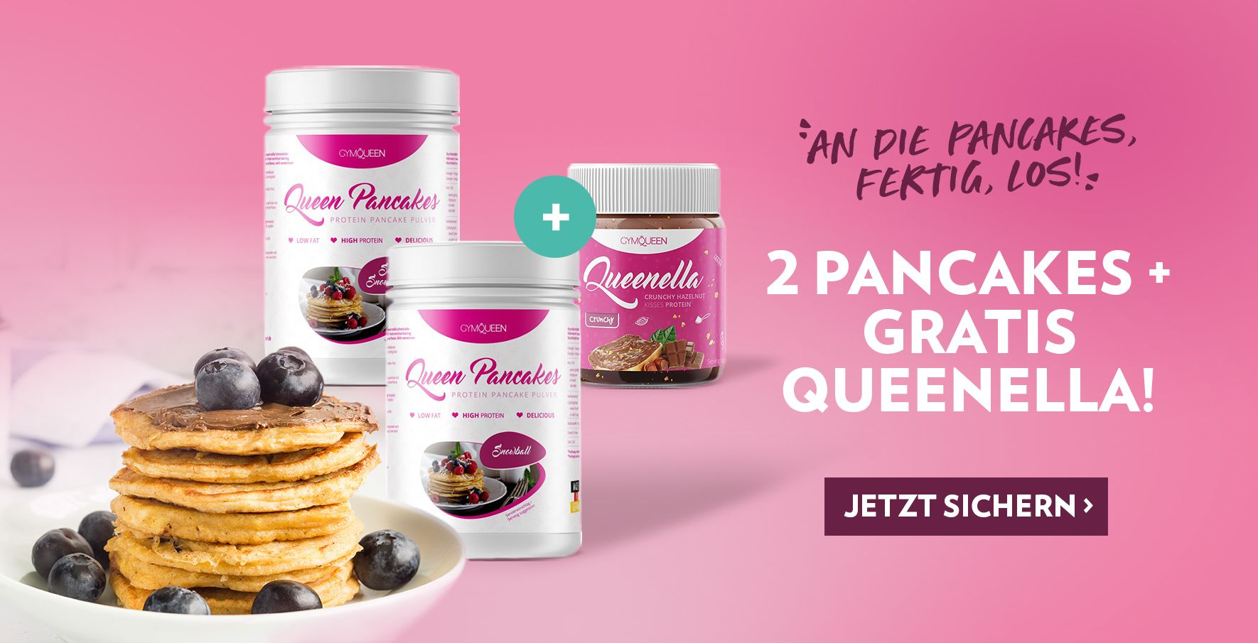 Sichere dir 2 Pancakes + eine Gratis Queenella on top!
