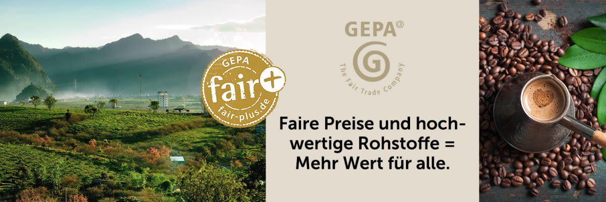 GEPA - Faire Preise + hochwertige Rohstoffe = Mehr Wert für alle.