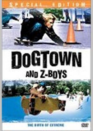 DOGTOWN & Z-BOYS
