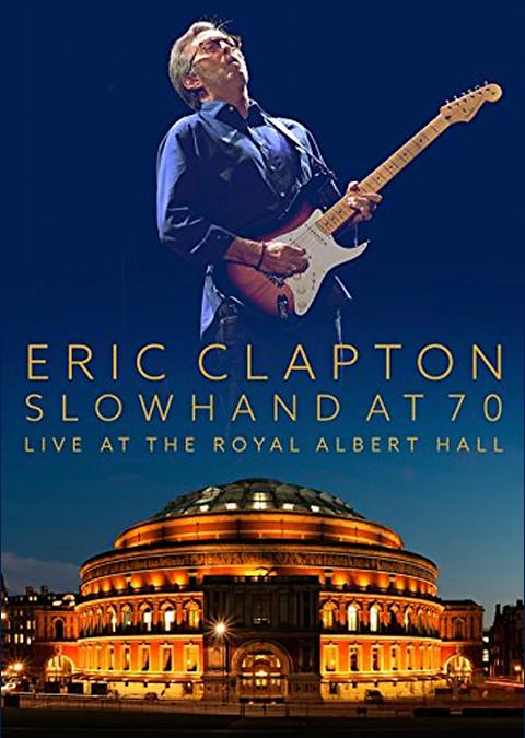 ERIC CLAPTON エリック・クラプトン Live at the Royal Albert Hall Slowhand at 70