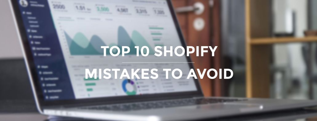 10 Mistakes to Avoid on your Shopify Website