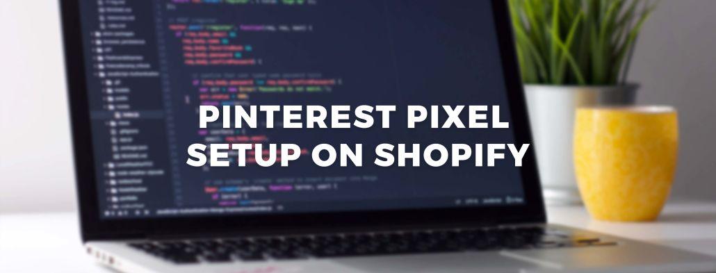 Setup Enhanced Pinterest Conversion Tracking Pixel on