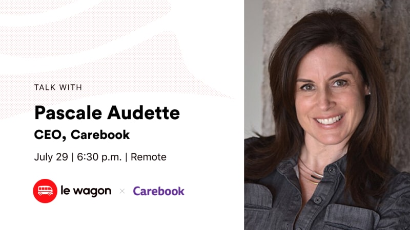 [Remote] Le Wagon Talk with Pascale Audette, CEO Carebook