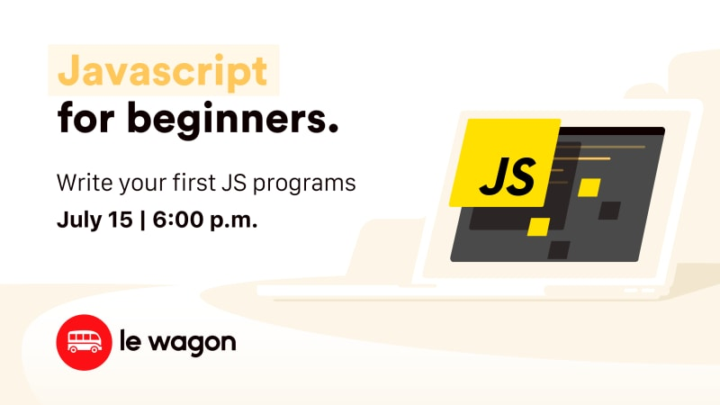 [Webinar] Le Wagon Workshop - Javascript for Beginners