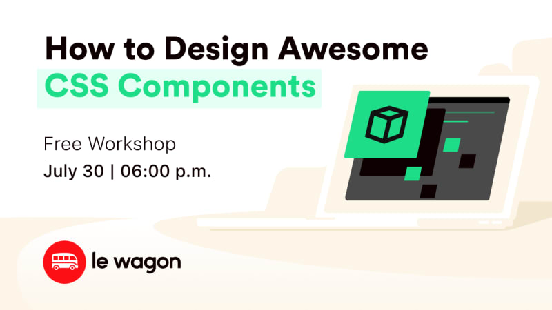 [Webinar] Le Wagon workshop - How to Design Awesome CSS Components