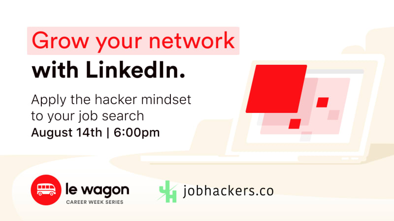 Le Wagon Career Talks: Grow Your Network with Linked In