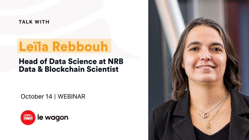 Le Wagon Talk with Leïla Rebbouh, Head of Data Science at NRB