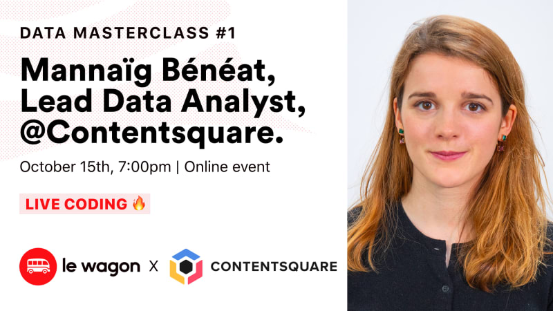 [online] Data Masterclass with Mannaïg Bénéat, Lead Data Analyst at Contentsquare