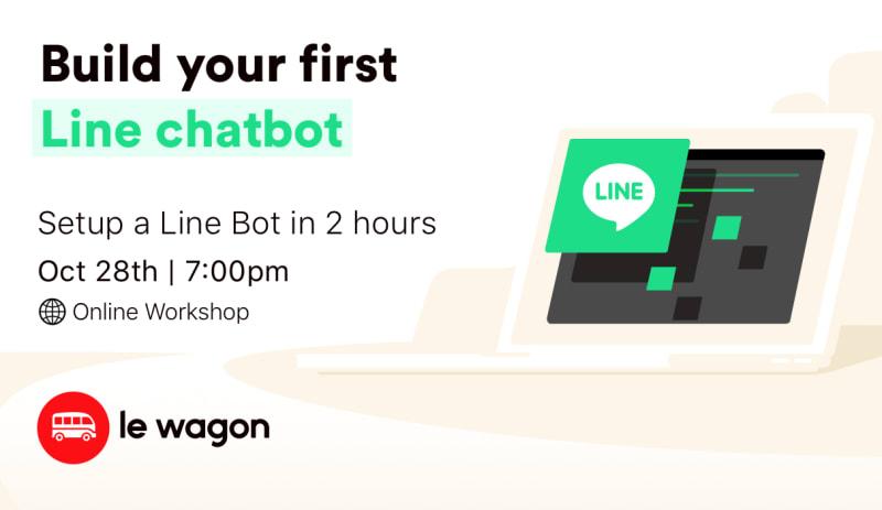 Build your first Line chatbot - Online Workshop 🚀