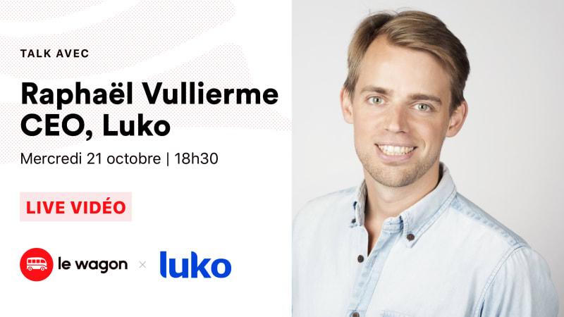 ApéroTalk avec Raphaël Vuillerme, CEO Luko