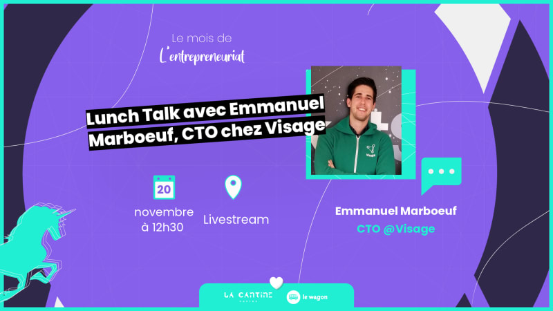 [Webinar] Lunch Talk avec Emmanuel Marboeuf, CTO chez Visage